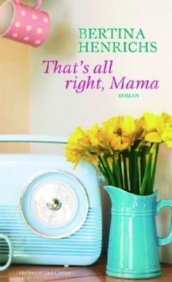 That's all right, Mama, Bertina Henrichs