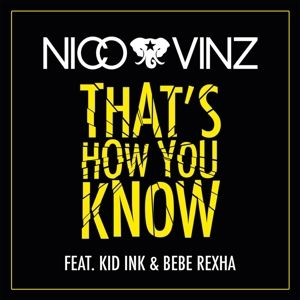 That's How You Know (2-Track Single), Bebe Nico & Vinz Feat. Kid Ink & Rexha