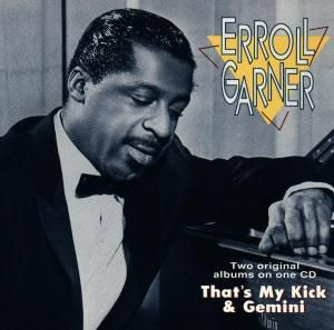 That's My Kick/Gemini, Erroll Garner