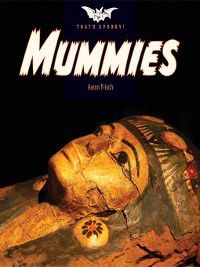 That's Spooky: Mummies, Aaron Frisch