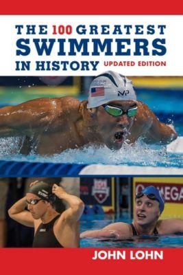 The 100 Greatest Swimmers in History, John Lohn