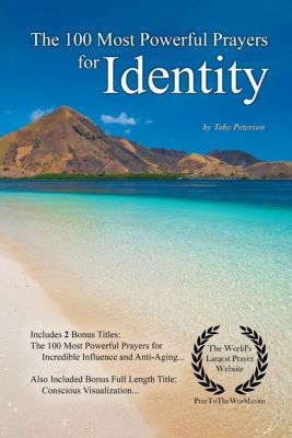 The 100 Most Powerful Prayers for Identity, Toby Peterson