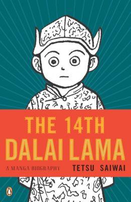 The 14th Dalai Lama: A Manga Biography, Tetsu Saiwai