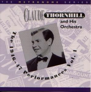 The 1946-47 Performances Vol.1, Claude Thornhill