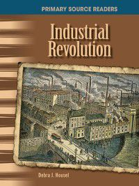 The 20th Century (Primary Source Readers): Industrial Revolution, Debra J. Housel