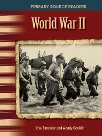 The 20th Century (Primary Source Readers): World War II, Wendy Conklin, Lisa Zamosky