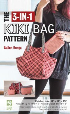 The 3-in-1 Kiki Bag Pattern, Gailen Runge