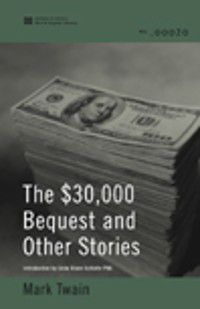 The $30,000 Bequest and Other Stories (World Digital Library Edition), Mark Twain