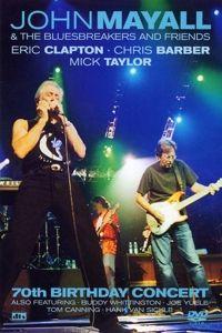 The 70th Birthday Concert (Dvd), John & The Bluesbreakers Mayall