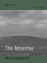 The Absentee (World Digital Library Edition), Maria Edgeworth