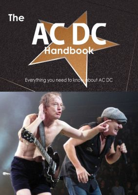 The AC DC Handbook - Everything you need to know about AC DC, Emily Smith