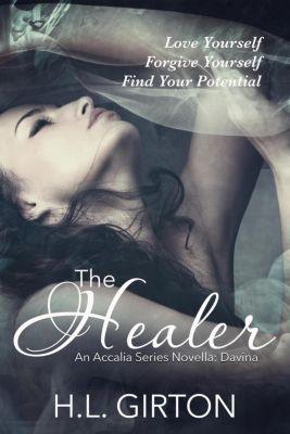 The Accalia Series: The Healer (The Accalia Series, #3), H.L Girton