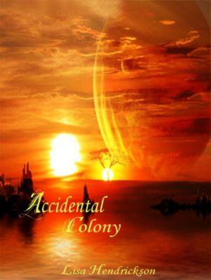 The Accidental Colony, Lisa Hendrickson