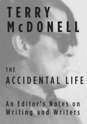 The Accidental Life, Terry McDonell