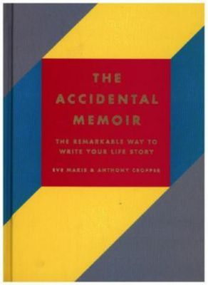 The Accidental Memoir, Anthony Cropper, Eve Makis