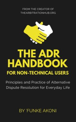 The ADR Handbook: Principles and Practice of Alternative Dispute Resolution for Everyday Life, Funke Akoni