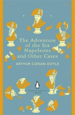 The Adventure of Six Napoleons and Other Cases, Arthur Conan Doyle