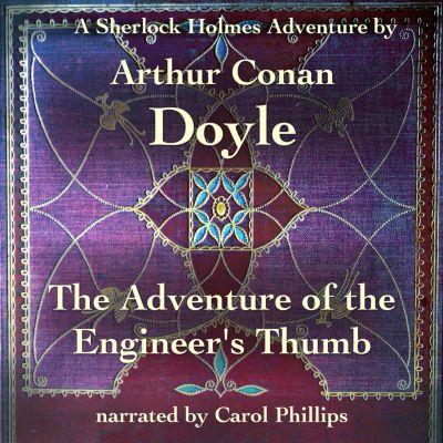 The Adventure of the Engineer's Thumb, Arthur Conan Doyle