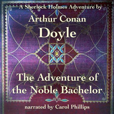 The Adventure of the Noble Bachelor, Arthur Conan Doyle