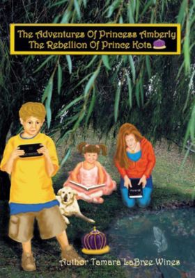 The Adventures of Princess Amberly, Tamara LaBree Wines