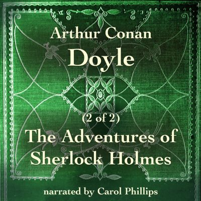 The Adventures of Sherlock Holmes (2 of 2), Arthur Conan Doyle