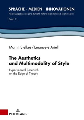 The Aesthetics and Multimodality of Style, Martin Siefkes, Emanuele Arielli