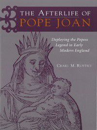 The Afterlife of Pope Joan, Craig M. Rustici