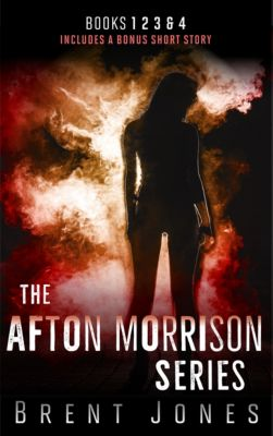 The Afton Morrison Series (Afton Morrison, #1-4), Brent Jones