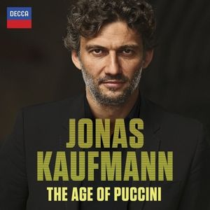 The Age Of Puccini, Jonas Kaufmann