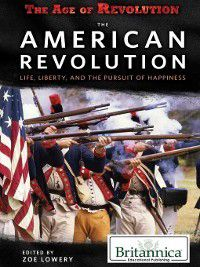 The Age of Revolution: The American Revolution, Zoe Lowery