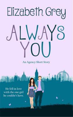 The Agency: Always You (The Agency, #0.5), Elizabeth Grey