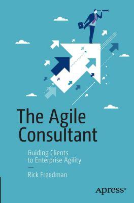 The Agile Consultant, Rick Freedman