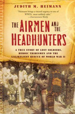The Airmen and the Headhunters, Judith M. Heimann
