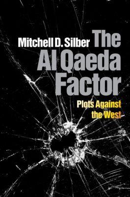The Al Qaeda Factor, Mitchell D. Silber