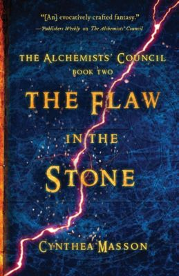 The Alchemists' Council: The Flaw in the Stone, Cynthea Masson