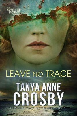 The Aldridge Sisters: Leave No Trace (The Aldridge Sisters, #3), Tanya Anne Crosby