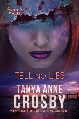 The Aldridge Sisters: Tell No Lies (The Aldridge Sisters, #2), Tanya Anne Crosby