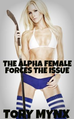 The Alpha Female Forces The Issue, Tory Mynx