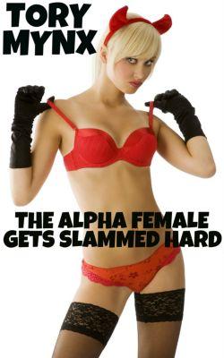 The Alpha Female Gets Slammed Hard, Tory Mynx