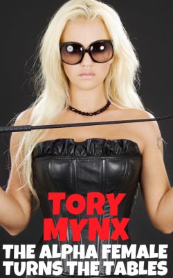 The Alpha Female Turns The Tables, Tory Mynx