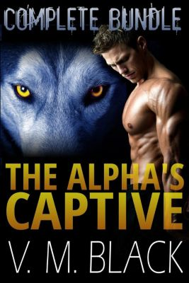 The Alpha's Captive BBW/Werewolf Romance: The Alpha's Captive Complete Bundle: BBW Shifter Werewolf Romance Books 1-7 (The Alpha's Captive BBW/Werewolf Romance), V. M. Black