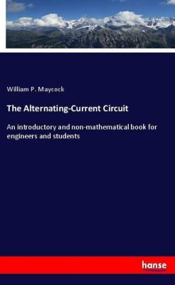 The Alternating-Current Circuit, William P. Maycock