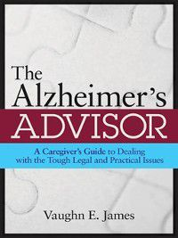 The Alzheimer's Advisor, Vaughn E. James