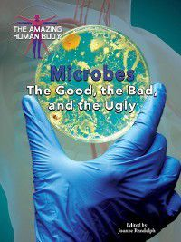 The Amazing Human Body: Microbes