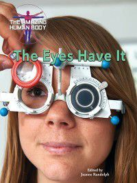 The Amazing Human Body: The Eyes Have It