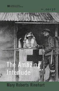 The Amazing Interlude (World Digital Library Edition), Mary Roberts Rinehart