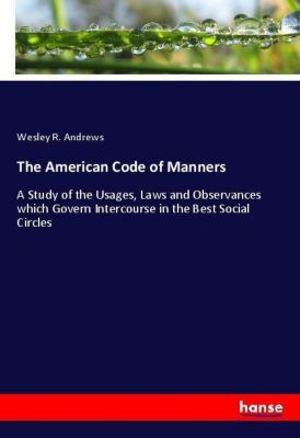 The American Code of Manners, Wesley R. Andrews