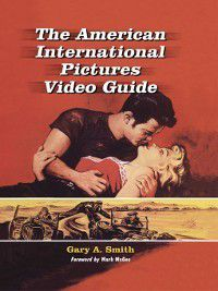 The American International Pictures Video Guide, Gary A. Smith