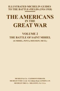 The Americans in the Great War: Americans in the Great War - Vol II, Michelin Guides