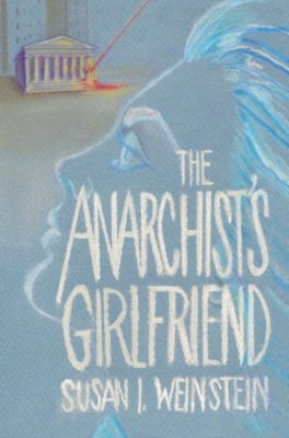 The Anarchist's Girlfriend, Susan I. Weinstein